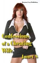 Confessions of a Cheating Wife ebook by Janet S