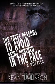 The Three Reasons to Avoid Being Punched in the Face ebook by Kevin Tumlinson