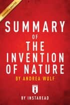 Summary of The Invention of Nature - by Andrea Wulf | Includes Analysis ebook by Instaread Summaries