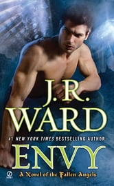Envy - A Novel of the Fallen Angels ebook by J.R. Ward