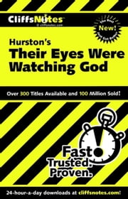 CliffsNotes on Hurston's Their Eyes Were Watching God ebook by Megan E. Ash