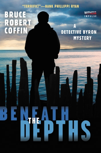 Beneath the Depths - A Detective Byron Mystery ebooks by Bruce Robert Coffin