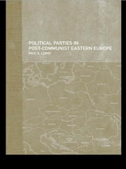 Political Parties in Post-Communist Eastern Europe ebook by Paul Lewis
