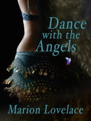 Dance With The Angels - Obsession and Murder in Kilsilano ebook by Marion Lovelace
