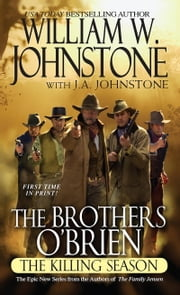 The Brothers O'Brien: The Killing Season ebook by William W. Johnstone,J.A. Johnstone