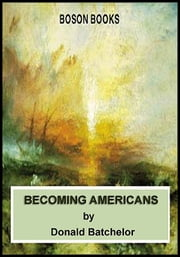 Becoming Americans ebook by Donald Batchelor