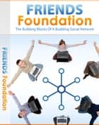 Friends Foundation ebook by Anonymous