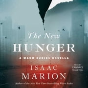 The New Hunger - A Warm Bodies Novella audiobook by Isaac Marion