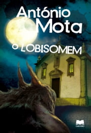 O Lobisomem ebook by ANTÓNIO MOTA