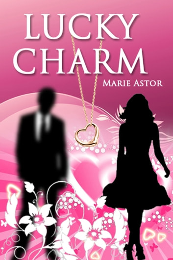 Lucky Charm ebook by Marie Astor