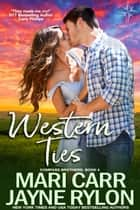 Western Ties ebook by Mari Carr, Jayne Rylon