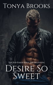Desire So Sweet - The Beginning ebook by Tonya Brooks
