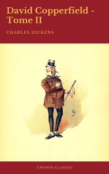 David Copperfield - Tome II (Cronos Classics) ebook by Charles Dickens,Cronos Classics