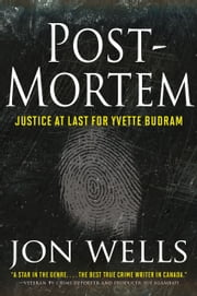 Post-Mortem - Justice at Last for Yvette Budram ebook by Jon Wells