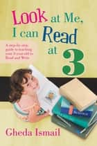 Look at Me, I can Read at 3 ebook by Gheda Ismail