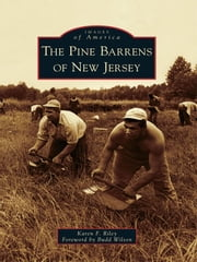 Pine Barrens of New Jersey, The ebook by Karen F. Riley,Budd Wilson