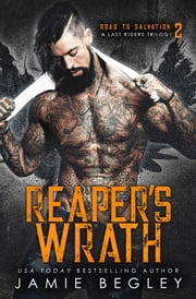 Reaper's Wrath - A Last Riders Trilogy ebook by Jamie Begley