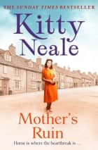 Mother's Ruin ebook by Kitty Neale