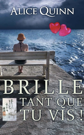 Brille, tant que tu vis! - Le roman qui donne envie d'aimer eBook by ALICE QUINN
