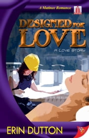 Designed for Love ebook by Erin Dutton