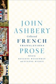 Collected French Translations: Prose ebook by John Ashbery,Eugene Richie,Rosanne Wasserman