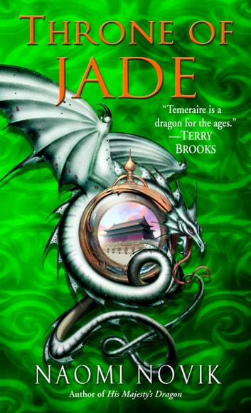 Throne of Jade - A Novel of Temeraire ebook by Naomi Novik