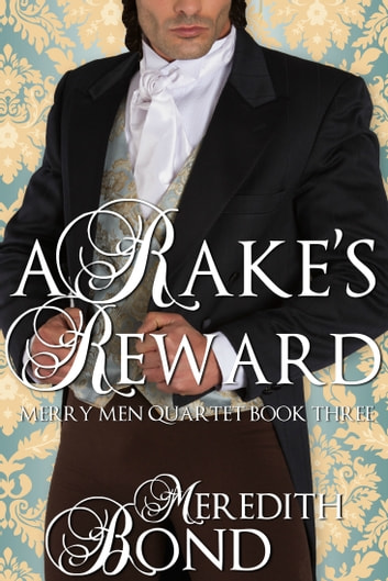 A Rake's Reward ebook by Meredith Bond