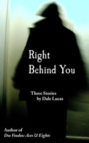Right Behind You ebook by Dale Lucas