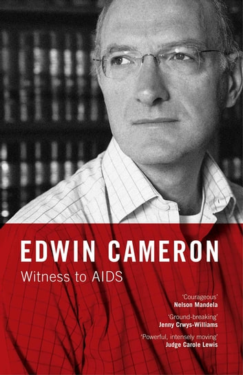 Witness to AIDS ebook by Edwin Cameron,Nathan Geffen