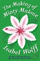 The Making of Minty Malone ebook by Isabel Wolff
