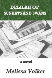 Delilah of Sunhats and Swans ebook by Melissa Volker