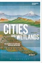 Cities and Wetlands ebook by Dr Rod Giblett