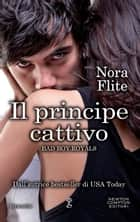 Il principe cattivo eBook by Nora Flite
