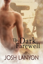 The Dark Farewell ebook by Josh Lanyon
