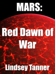 Mars: Red Dawn of War ebook by Lindsey Tanner