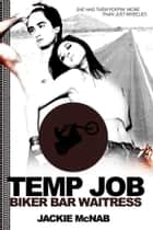 Temp Job: Biker Bar Waitress ebook by Jackie McNab