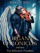Morgana's Chronicles ebook by Bloody Hell