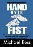 Hand Over Fist: a 5*****thriller ebook by Michael Ross