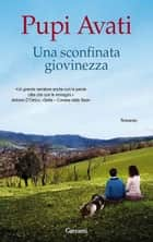 Una sconfinata giovinezza ebook by Pupi Avati