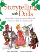 Storytelling With Dolls ebook by Elinor Peace Bailey