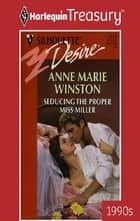 Seducing The Proper Miss Miller ebook by Anne Marie Winston