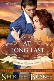 At Long Last (The Southern Women Series, Book 3) ebook by Shirlee Busbee