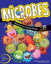 Microbes - Discover an Unseen World ebook by Christine Burillo-Kirch,Tom Casteel