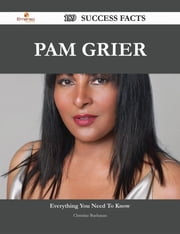 Pam Grier 189 Success Facts - Everything you need to know about Pam Grier ebook by Christine Buchanan
