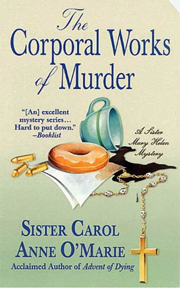The Corporal Works of Murder - A Sister Mary Helen Mystery ebook by Sister Carol Anne O'Marie
