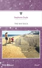 The Way Back ebook by Stephanie Doyle