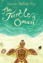 The Turtle of Oman ebook by Naomi Shihab Nye