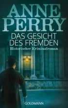 Das Gesicht des Fremden - William Monk 1 ebook by Anne Perry