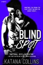 Blind Spot ebook by Katana Collins