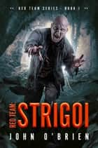 Red Team: Strigoi ebook by John O'Brien